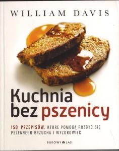 Kuchnia bez pszenicy  150 przepisów, które pomogą pozbyć się pszennego brzucha i wyzdrowieć