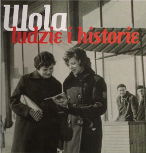 Wola. Ludzie i historie książka wydana przez Urząd Dzielnicy Warszawa Wola