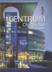 Centrum Olimpijskie  autor książki Andrzej Szalewicz