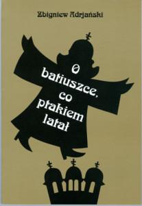 """Zbigniew Adrjański """"O Batiuszce co ptakiem latał"""""""