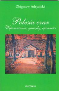 Polesia Czar -Zbigniew Adrjański