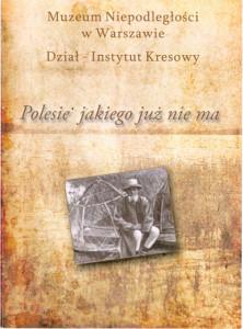 """Program z wystawy; """"Polesie jakiego już nie ma"""""""