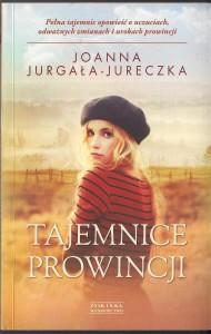 Tajemnice Prowincji Joanna Jurgała Jureczka