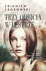 Trzy Odbicia w Lustrze autor Zbigniew Zborowski