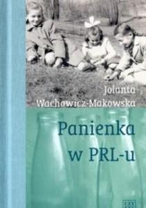 Panienka w PRL-u autorka Jolanta Wachowicz-Makowska