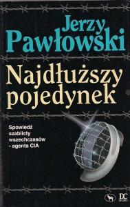 Jerzy Pawłowski Najdłuższy Pojedynek Spowiedź szablisty wszechczasów agenta CIA